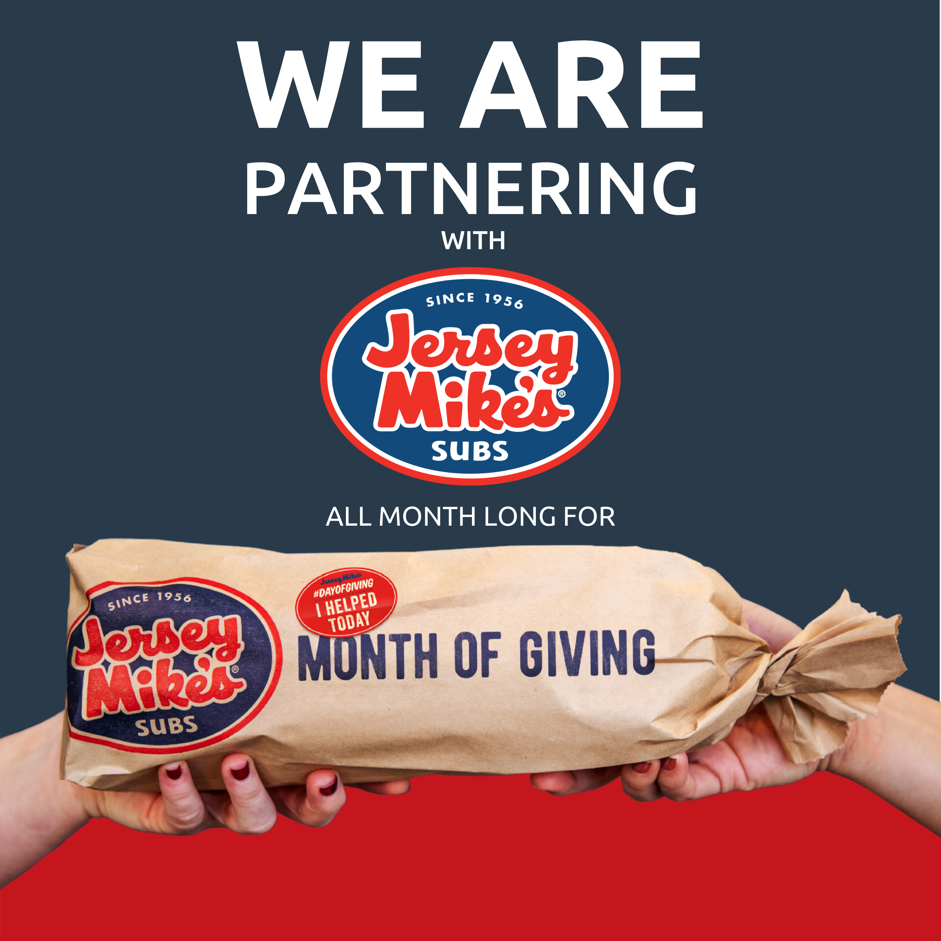 """""""We are partnering with Jersey Mike's Subs all month long for month of giving"""" with two hands holding a bagged sandwich"""